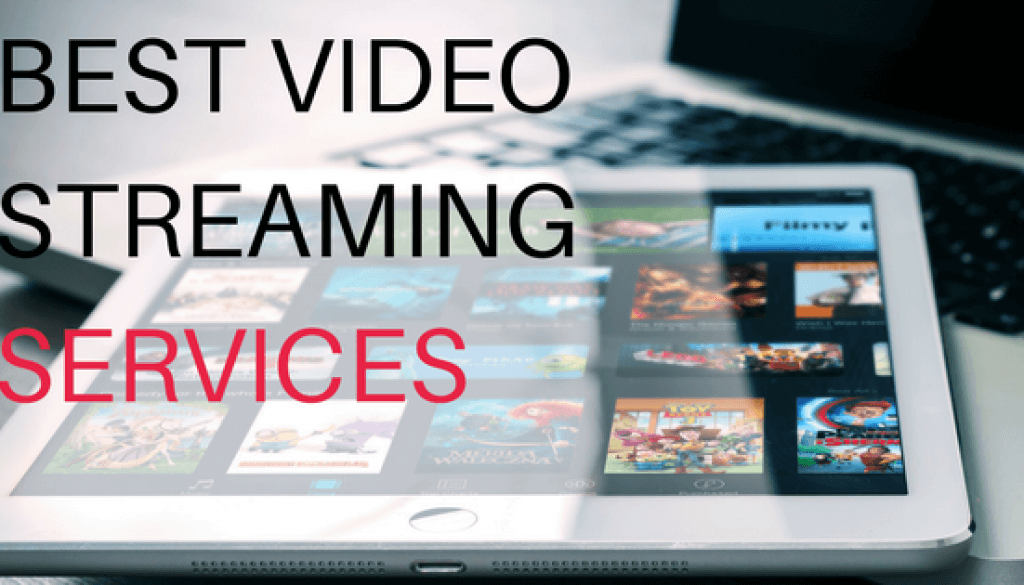 Best Video Streaming Service Providers to consider in 2018